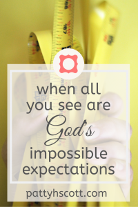 God's expectations can feel unrealistic or impossible