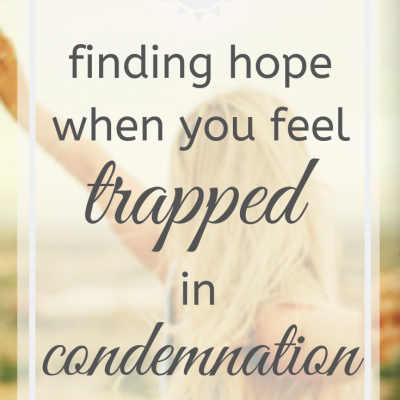 Are you trapped in condemnation?