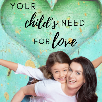 Helping Your Child Really Know and Experience Love